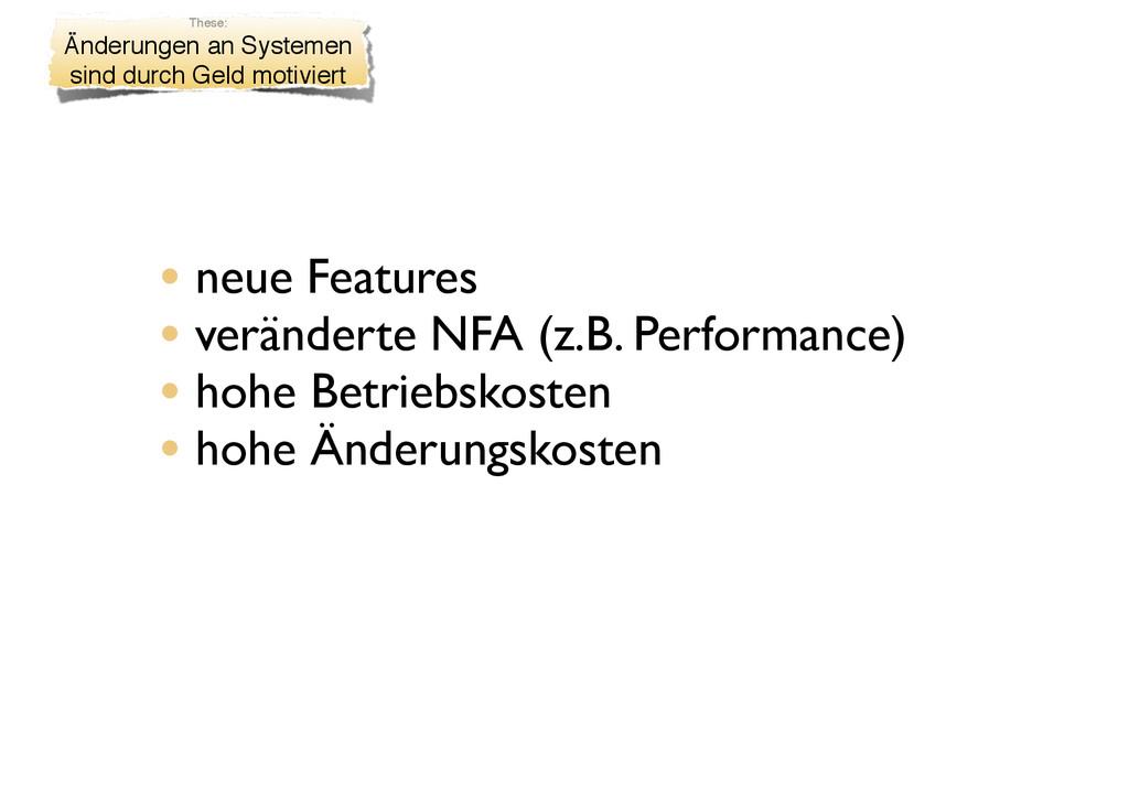 • neue Features • veränderte NFA (z.B. Performa...