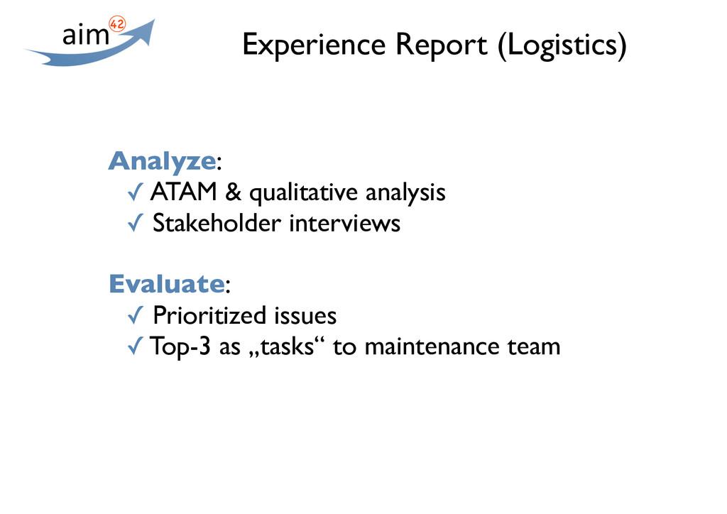 Experience Report (Logistics) Analyze: ✓ ATAM &...