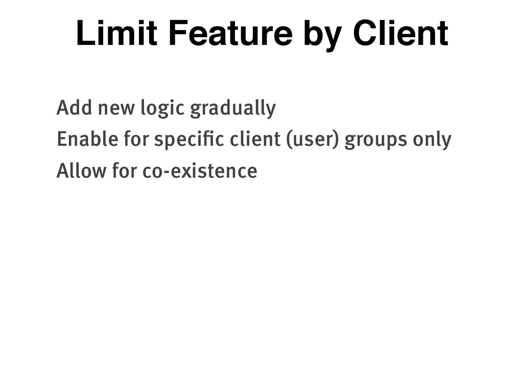 Limit Feature by Client Add new logic gradually...