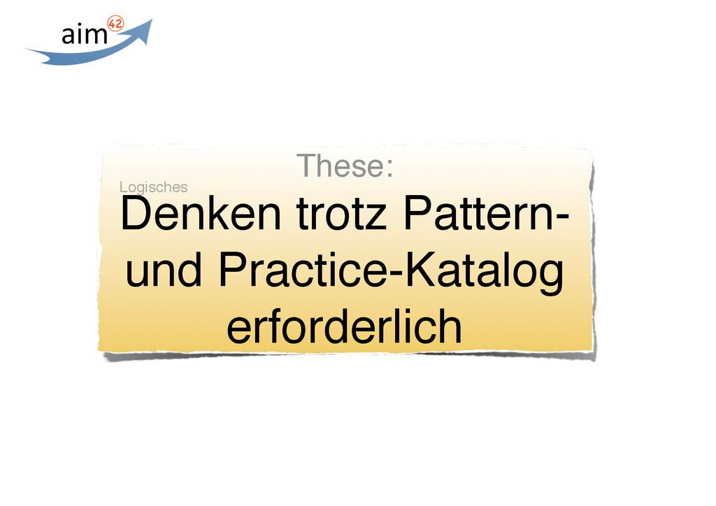 These: Denken trotz Pattern- und Practice-Katal...