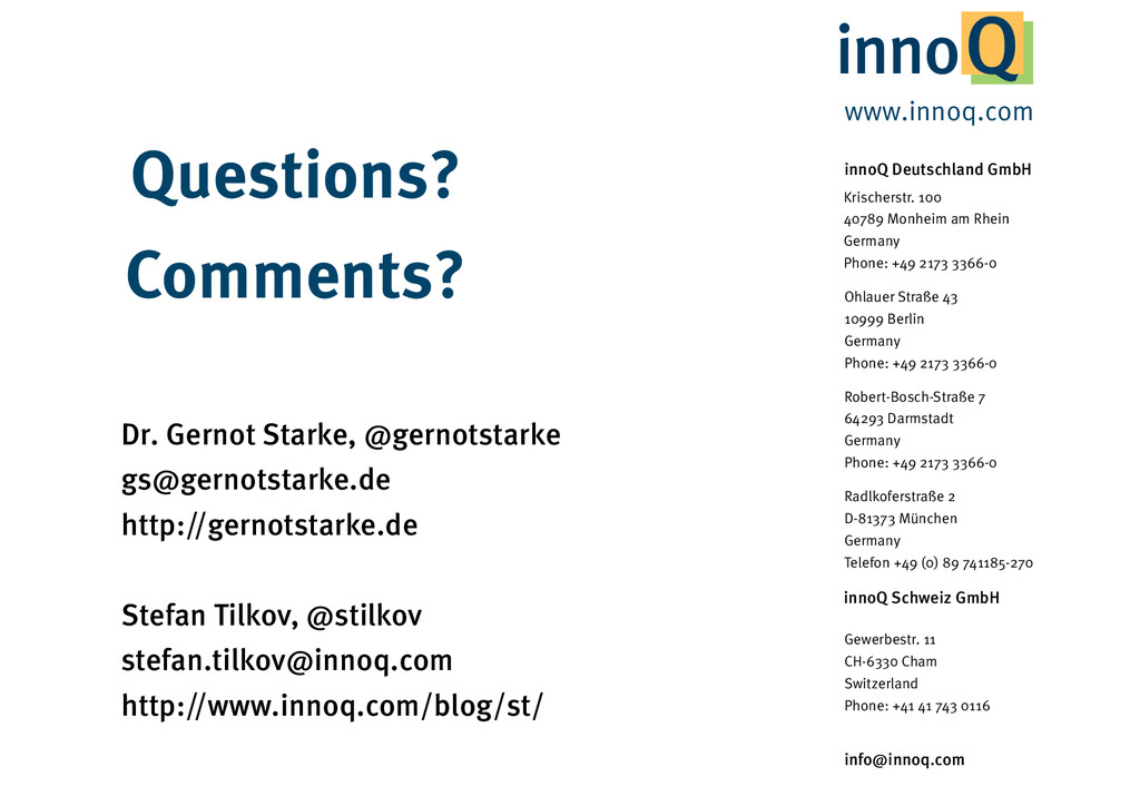 Questions? Comments? Dr. Gernot Starke, @gernot...