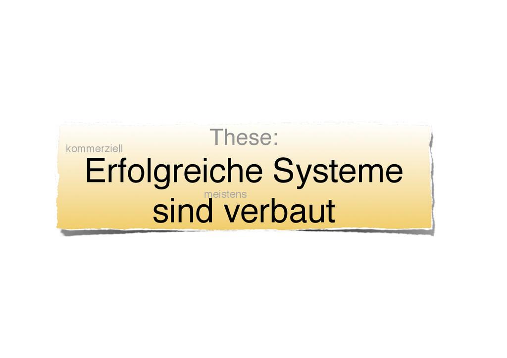 These: Erfolgreiche Systeme sind verbaut meiste...