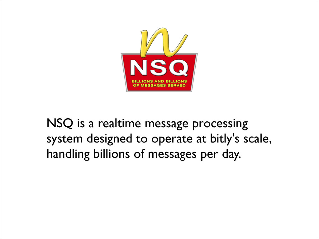 NSQ is a realtime message processing system des...