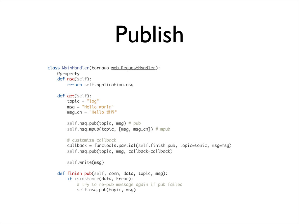 Publish class MainHandler(tornado.web.RequestHa...