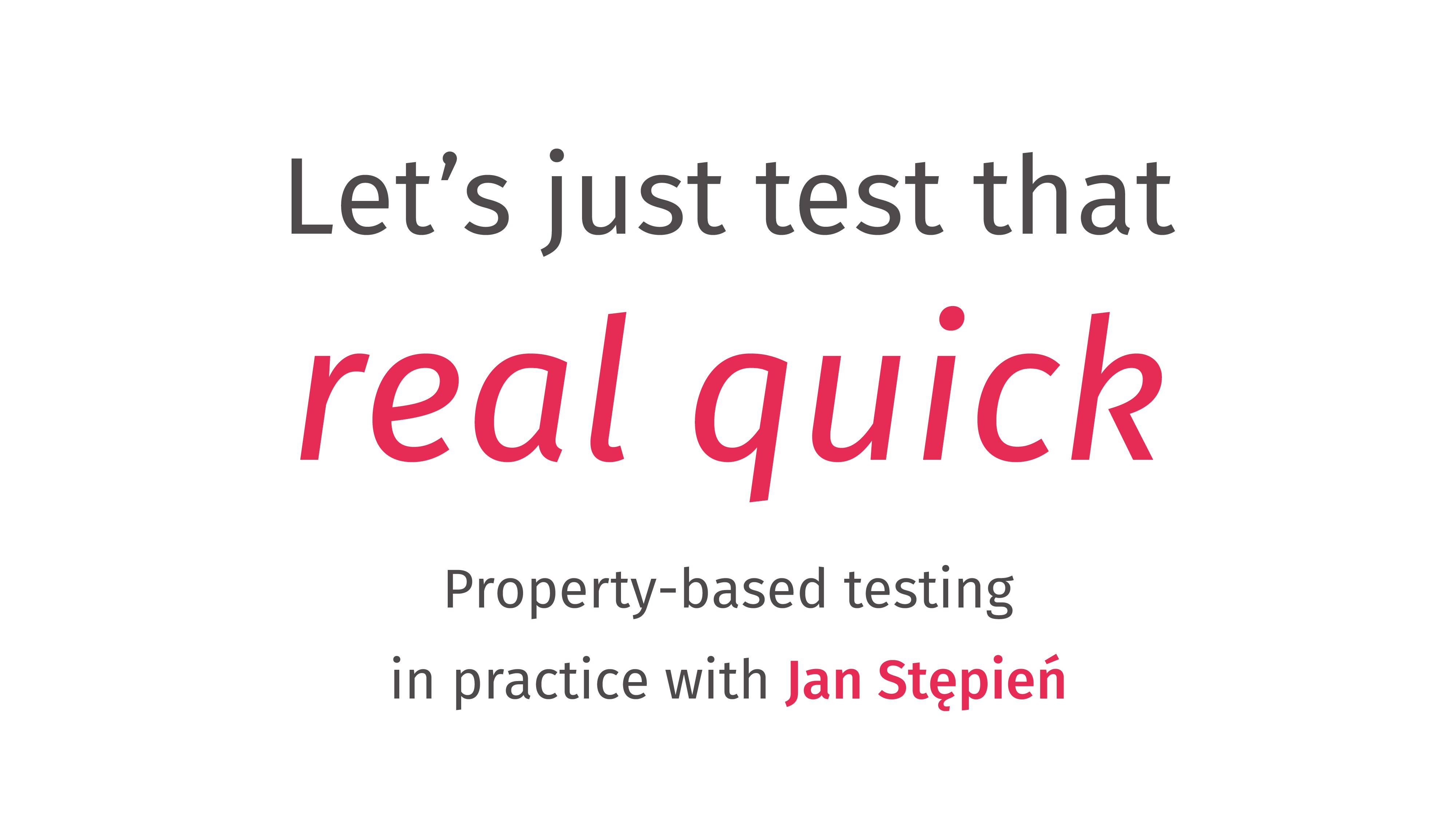 Let's just test that Property-based testing
