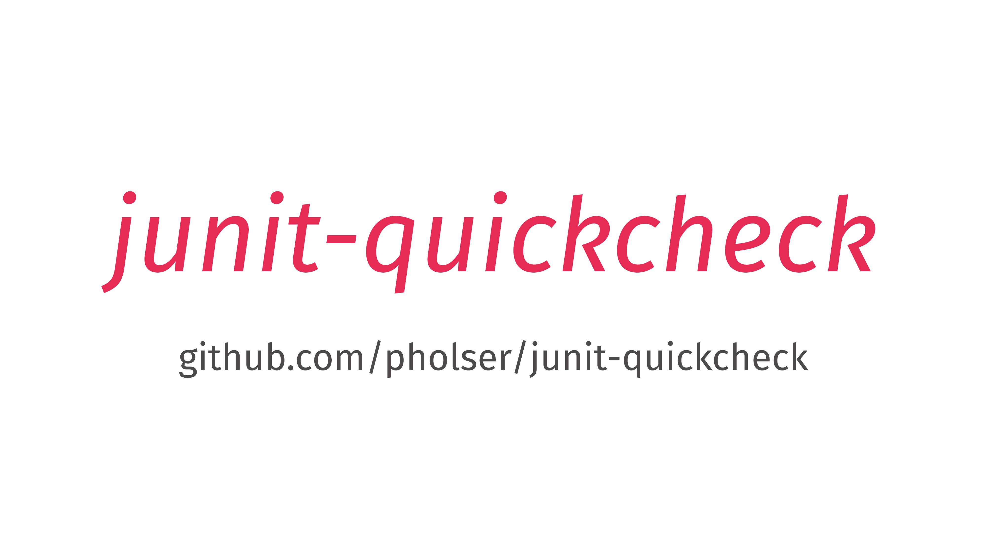 junit-quickcheck github.com/pholser/junit-quick...
