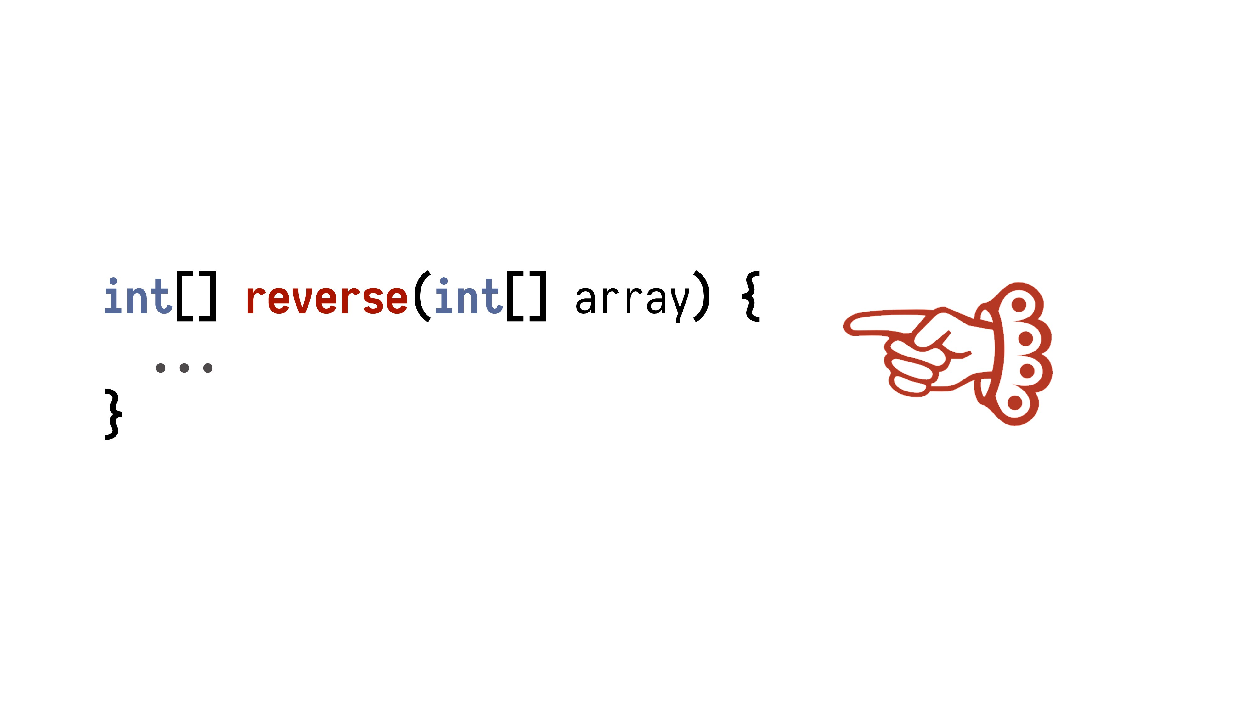 int[] reverse(int[] array) { ... }