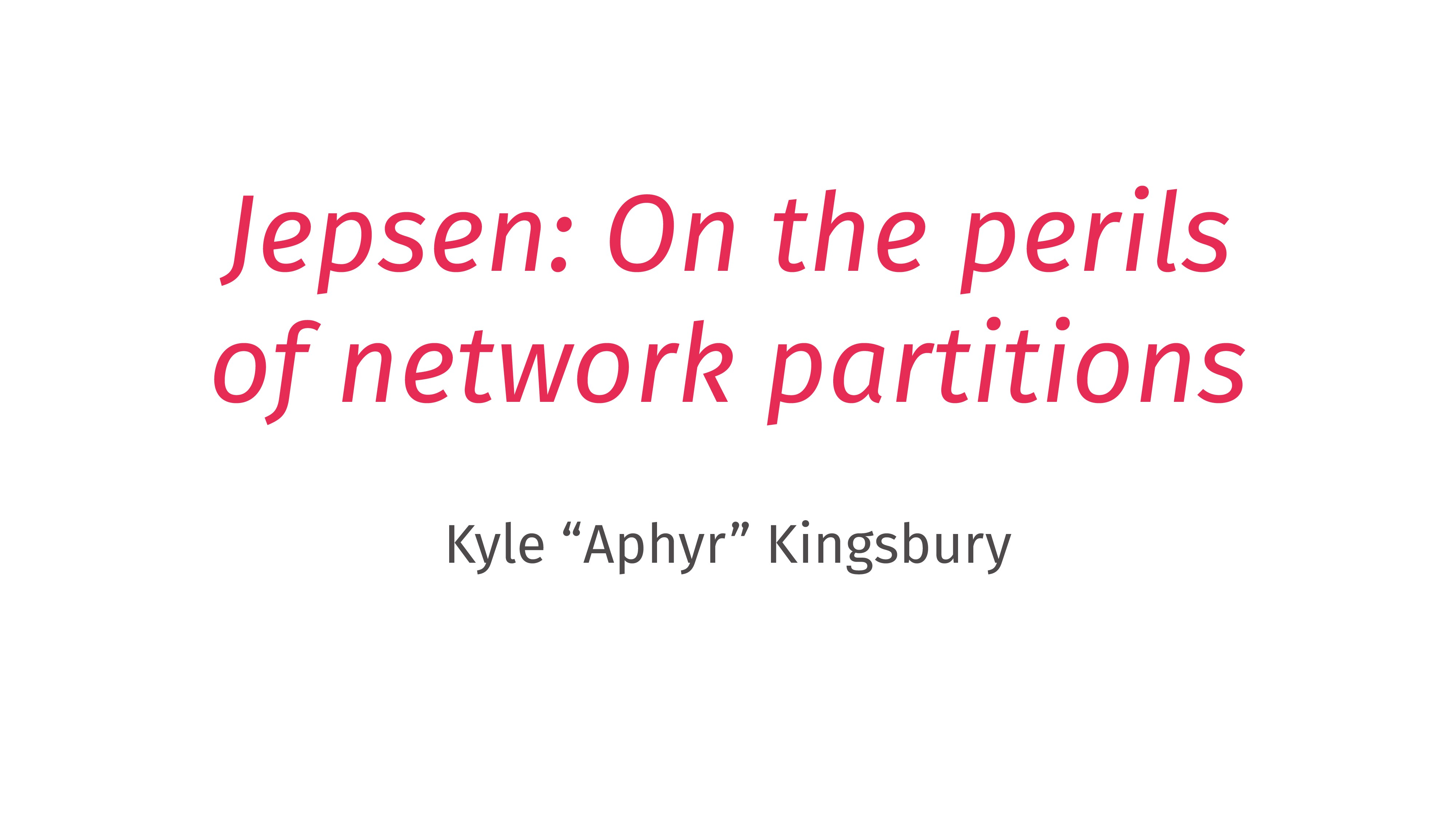 Jepsen: On the perils