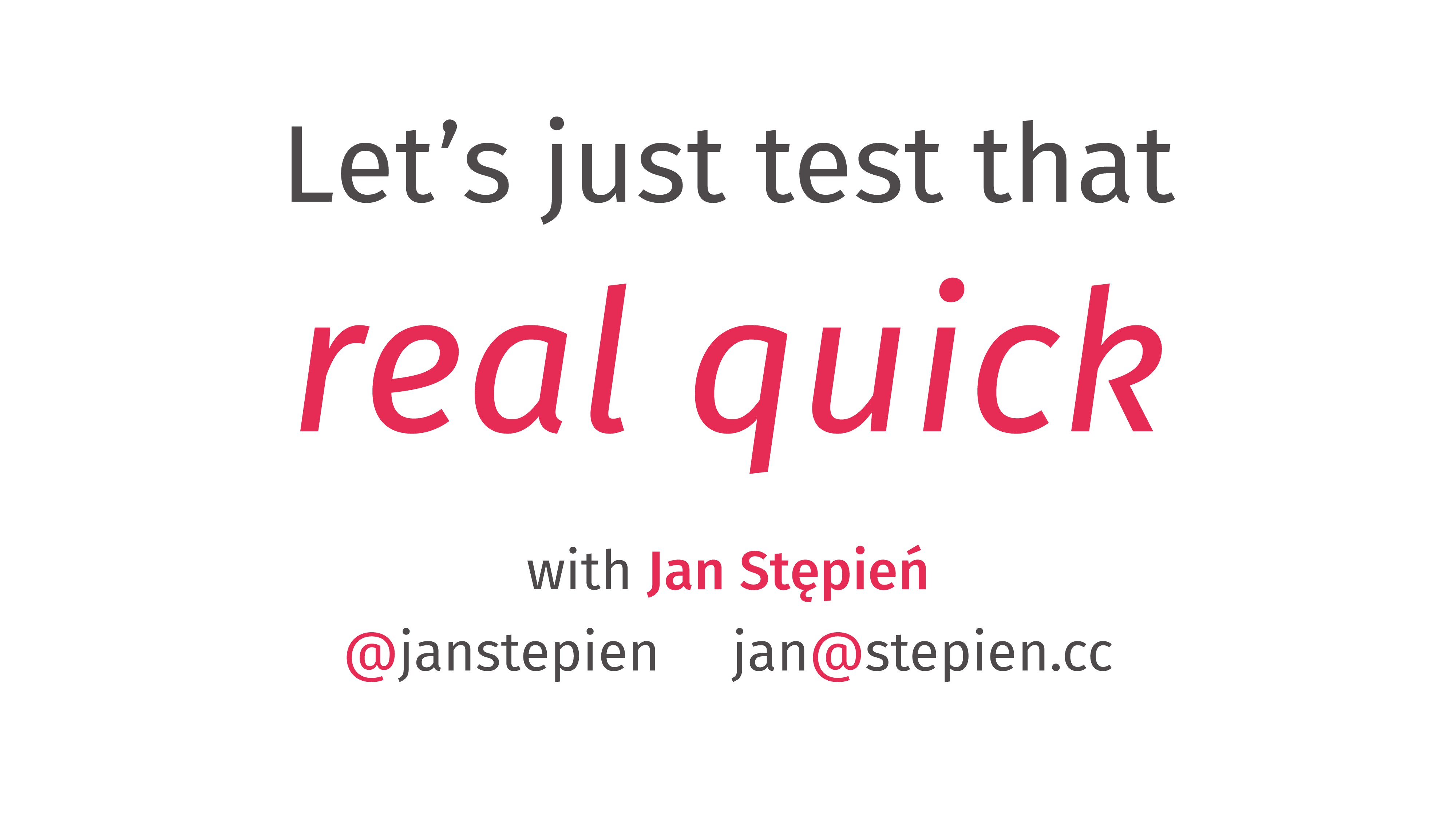Let's just test that with Jan Stępień @janstepi...