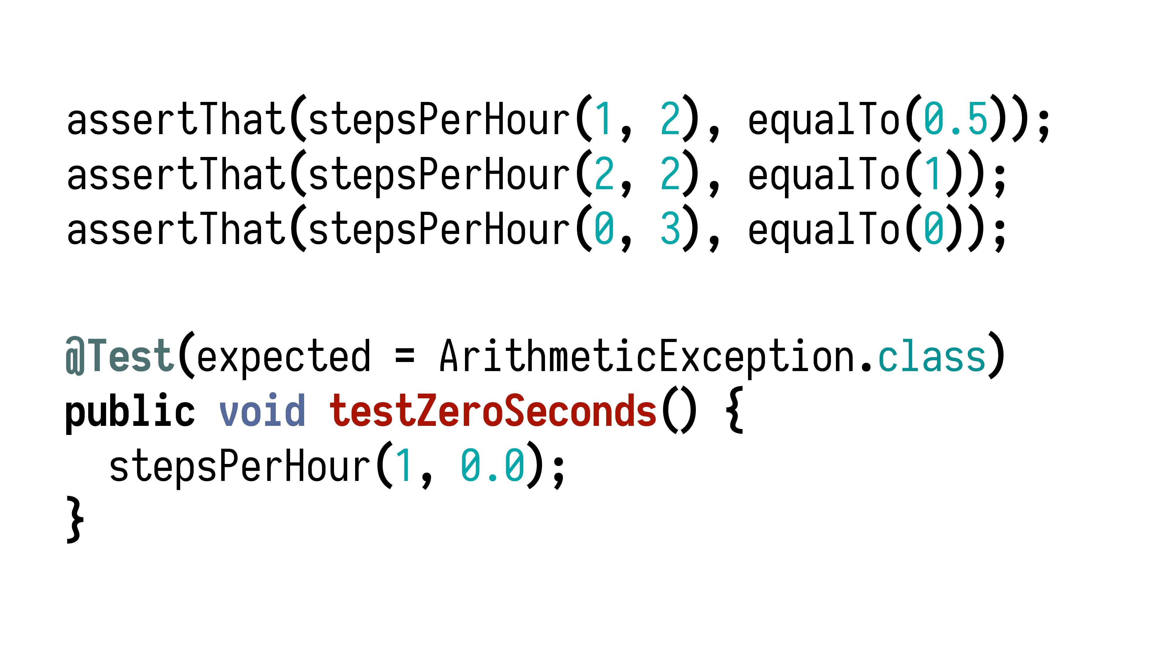 assertThat(stepsPerHour(1, 2), equalTo(0.5)); a...