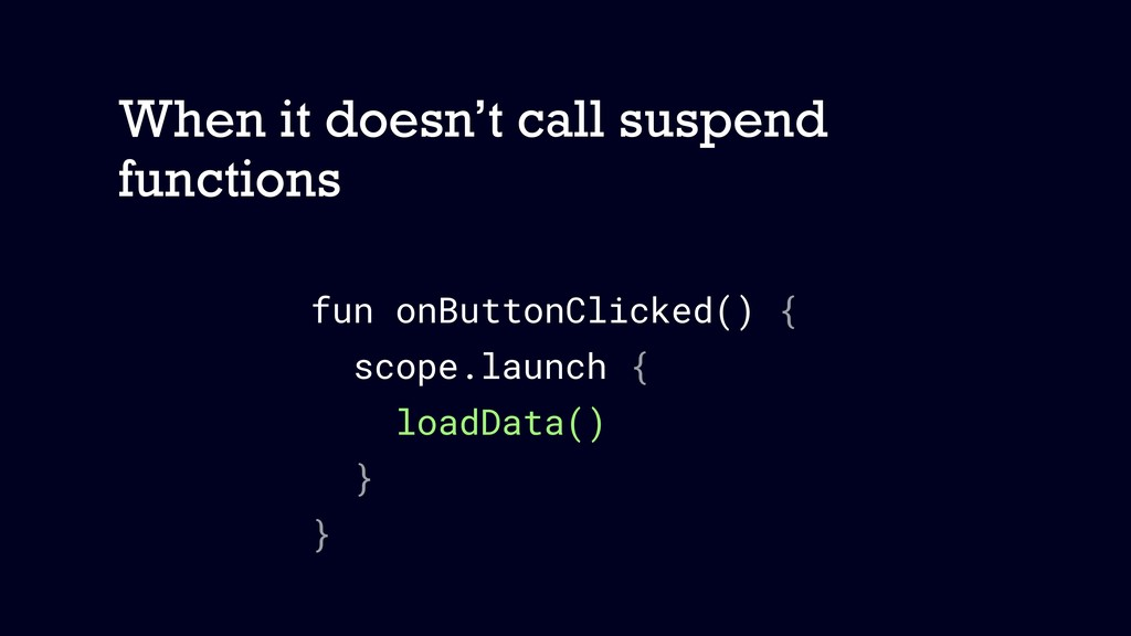 When it doesn't call suspend functions fun onBu...