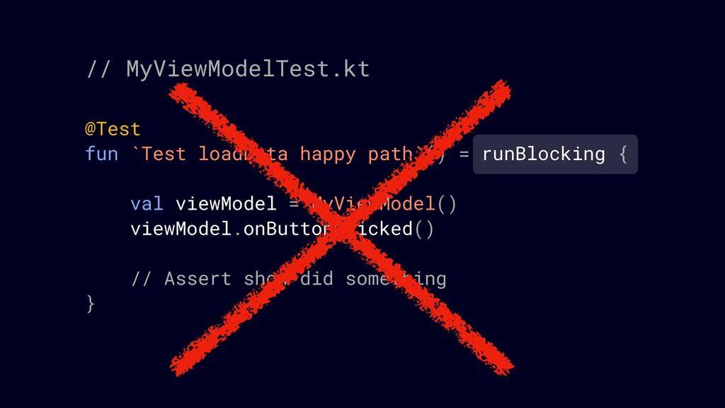 @Test fun `Test loadData happy path`() = runBlo...