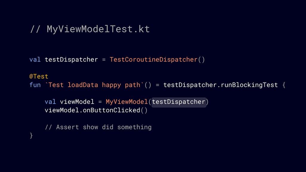 val testDispatcher = TestCoroutineDispatcher() ...