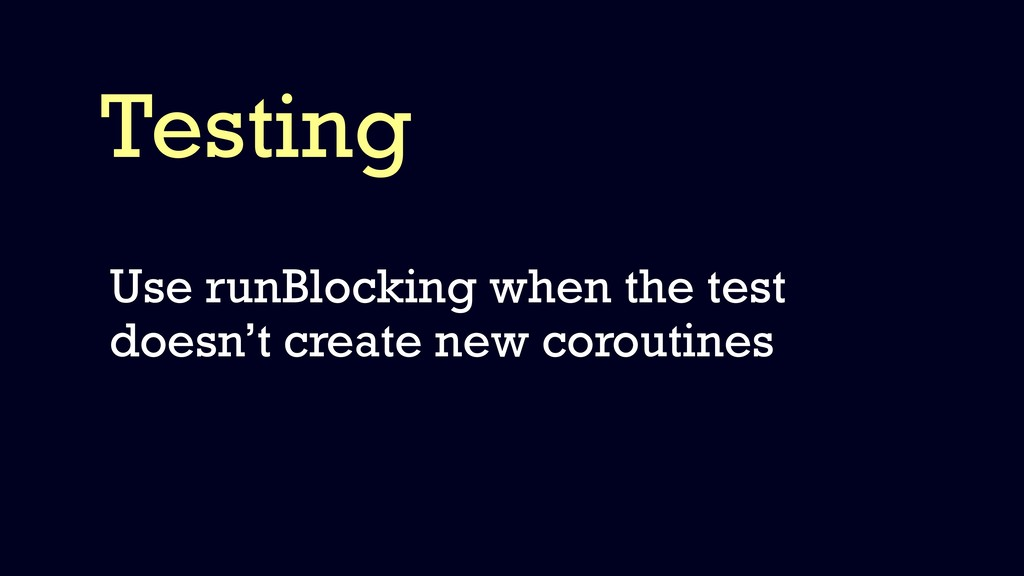Testing Use runBlocking when the test doesn't c...