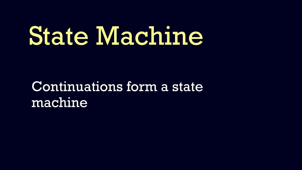 State Machine Continuations form a state machine