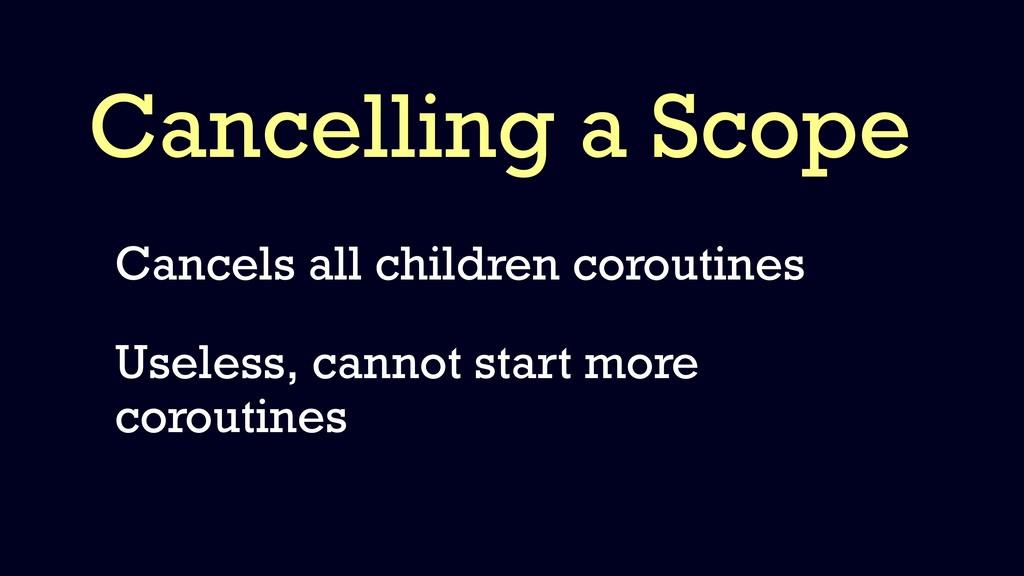 Cancelling a Scope Cancels all children corouti...