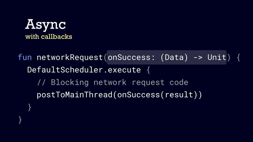 fun networkRequest(onSuccess: (Data) -> Unit) {...
