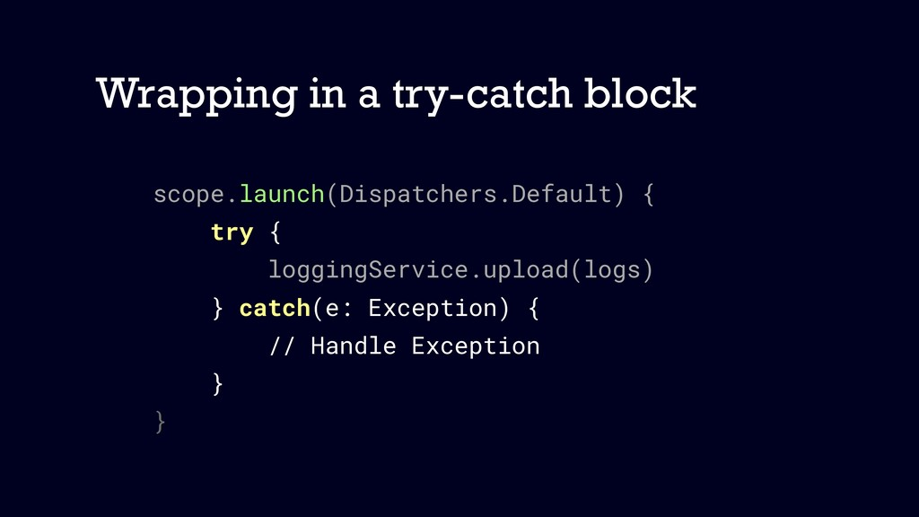Wrapping in a try-catch block scope.launch(Disp...