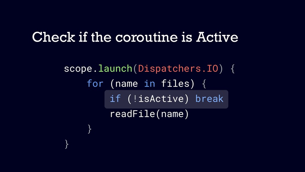 Check if the coroutine is Active scope.launch(D...
