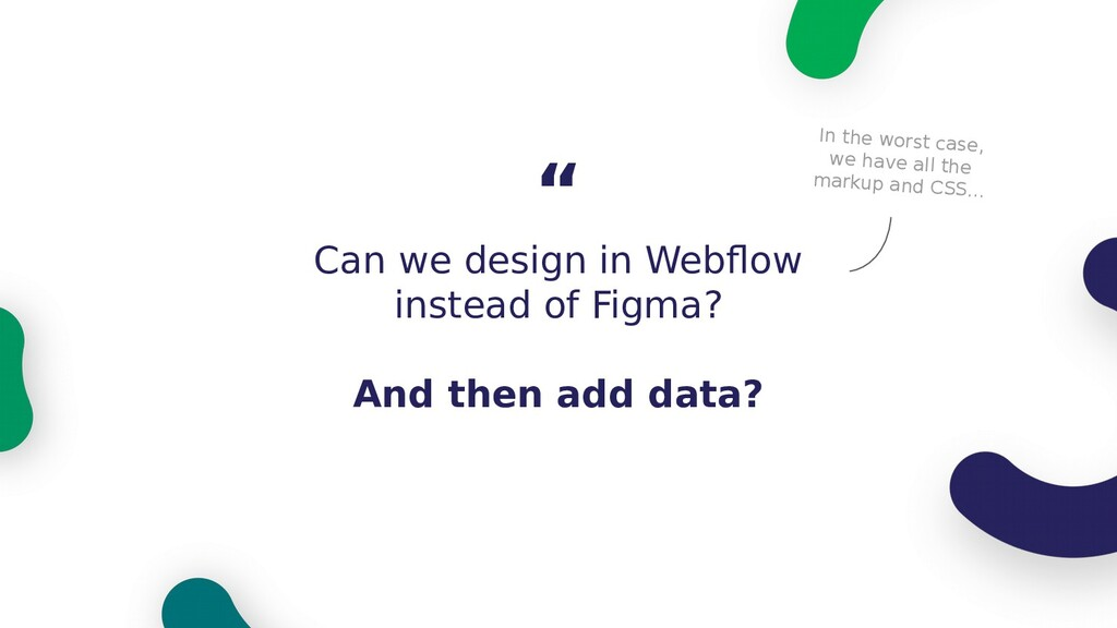 Can we design in Webflow instead of Figma? And ...