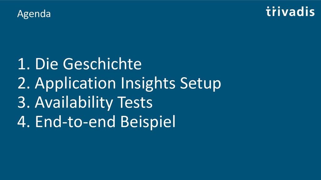 Agenda 1. Die Geschichte 2. Application Insight...