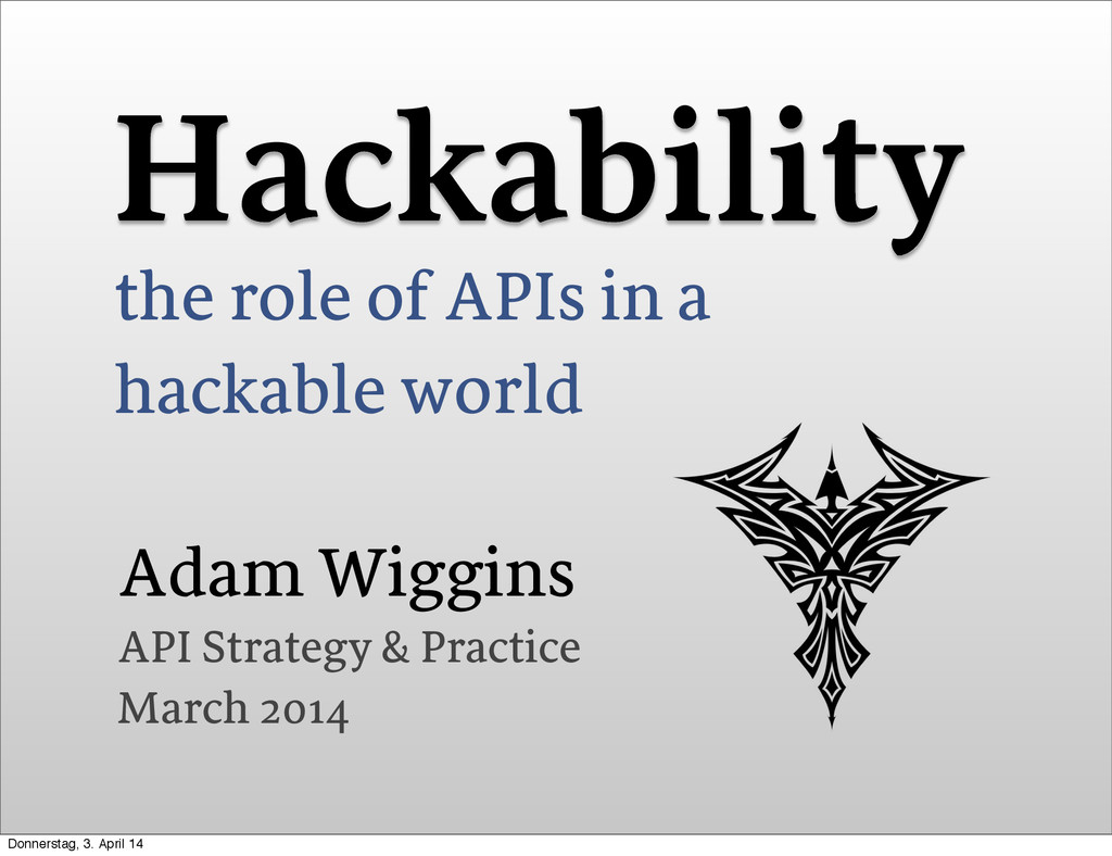 Hackability the role of APIs in a hackable worl...