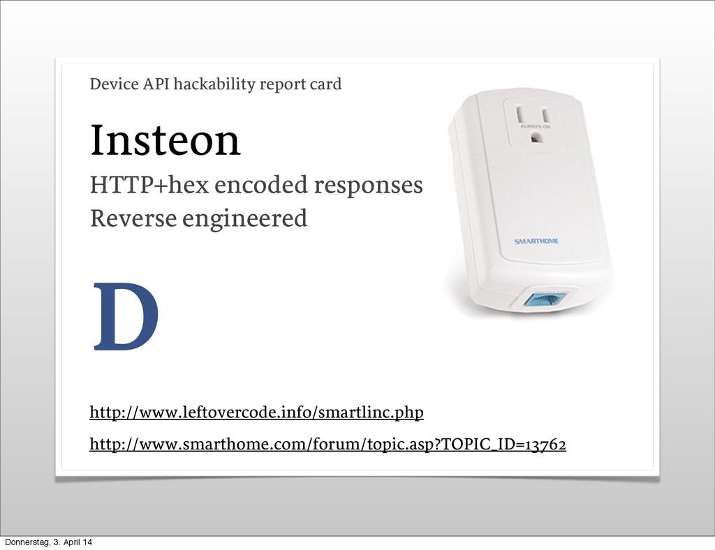 Insteon D http://www.leftovercode.info/smartlin...