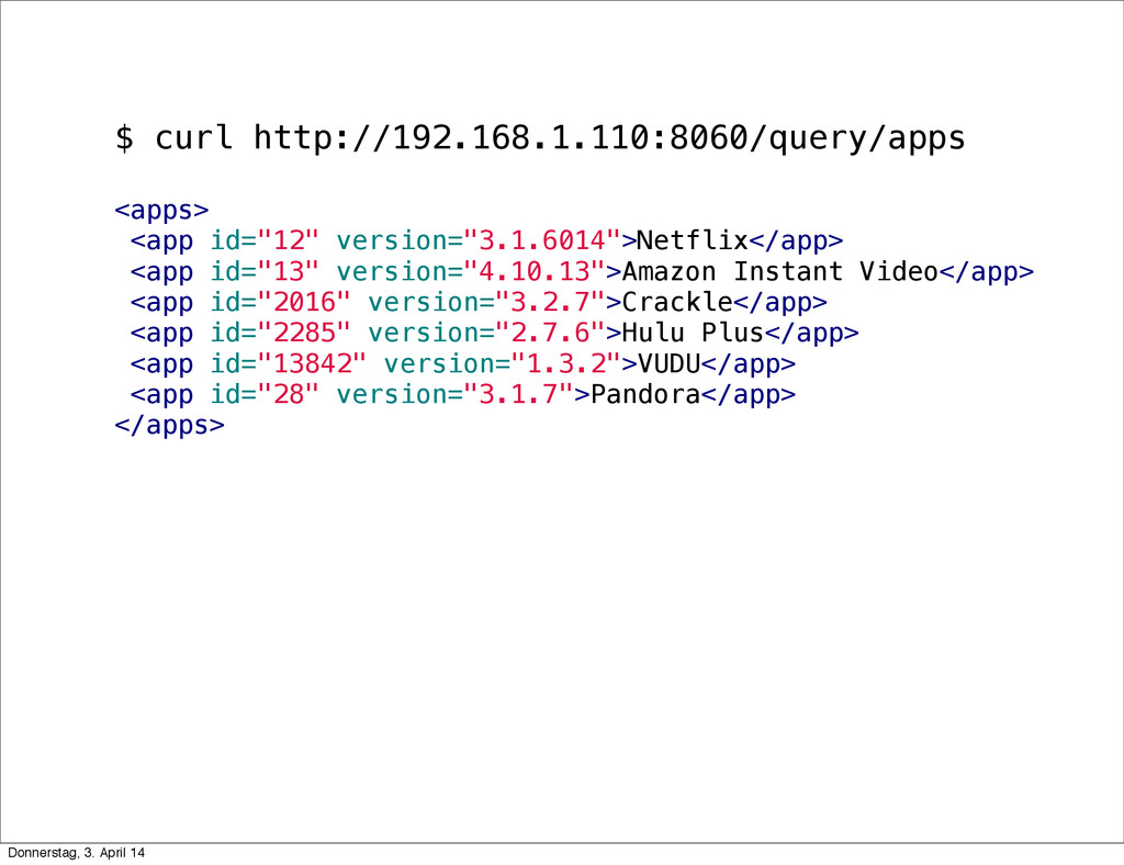 $ curl http://192.168.1.110:8060/query/apps <ap...