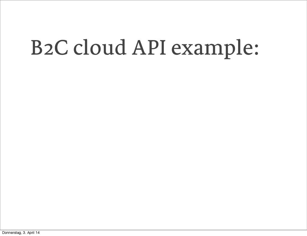 B2C cloud API example: Donnerstag, 3. April 14