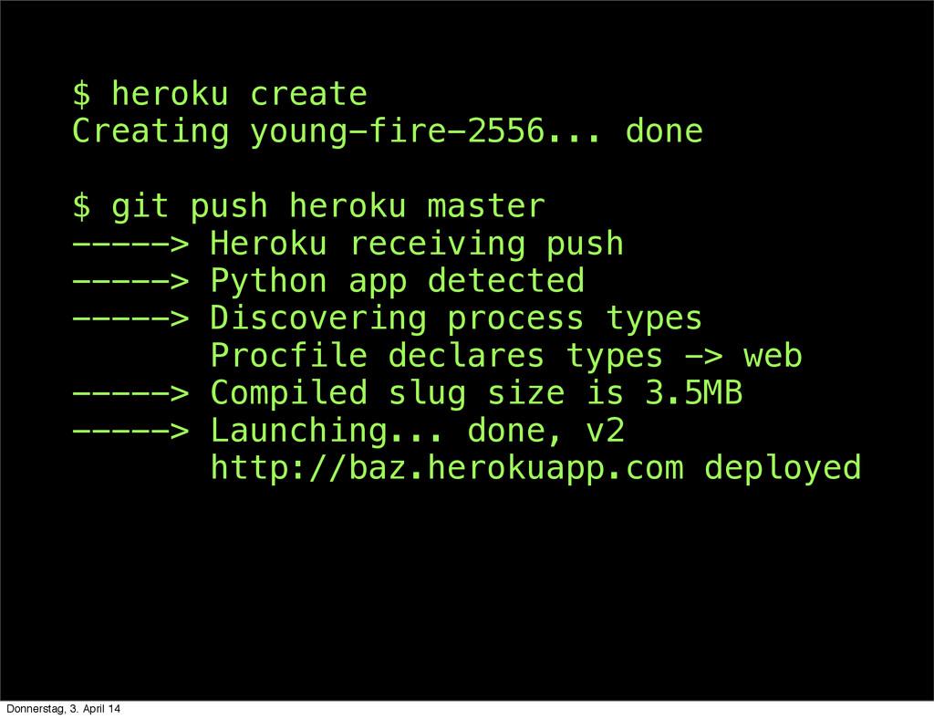 $ heroku create Creating young-fire-2556... don...