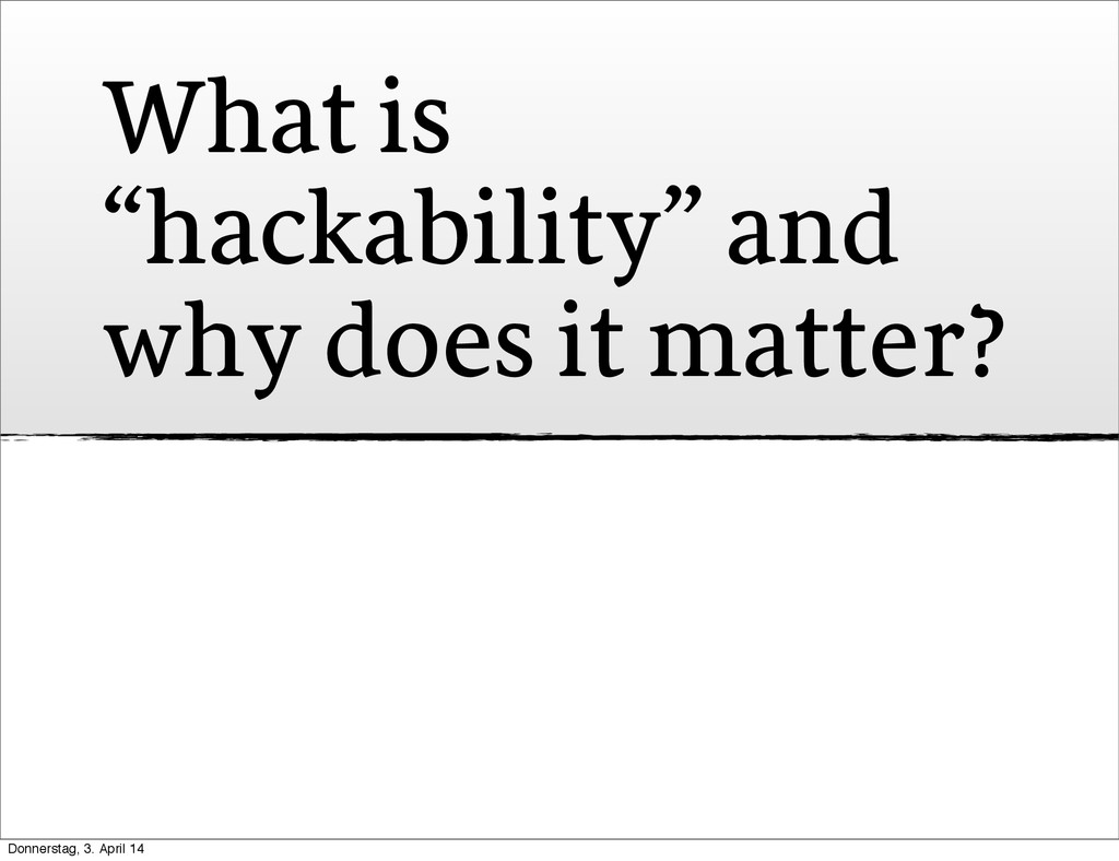 """What is """"hackability"""" and why does it matter? D..."""