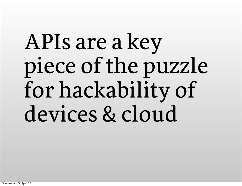 APIs are a key piece of the puzzle for hackabil...