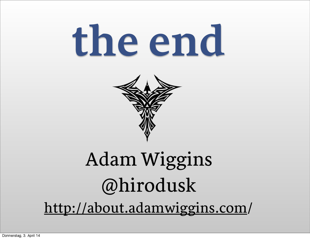the end Adam Wiggins @hirodusk http://about.ada...