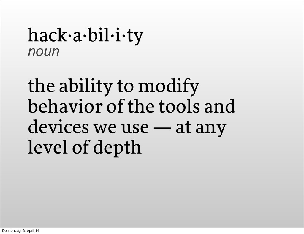 the ability to modify behavior of the tools and...