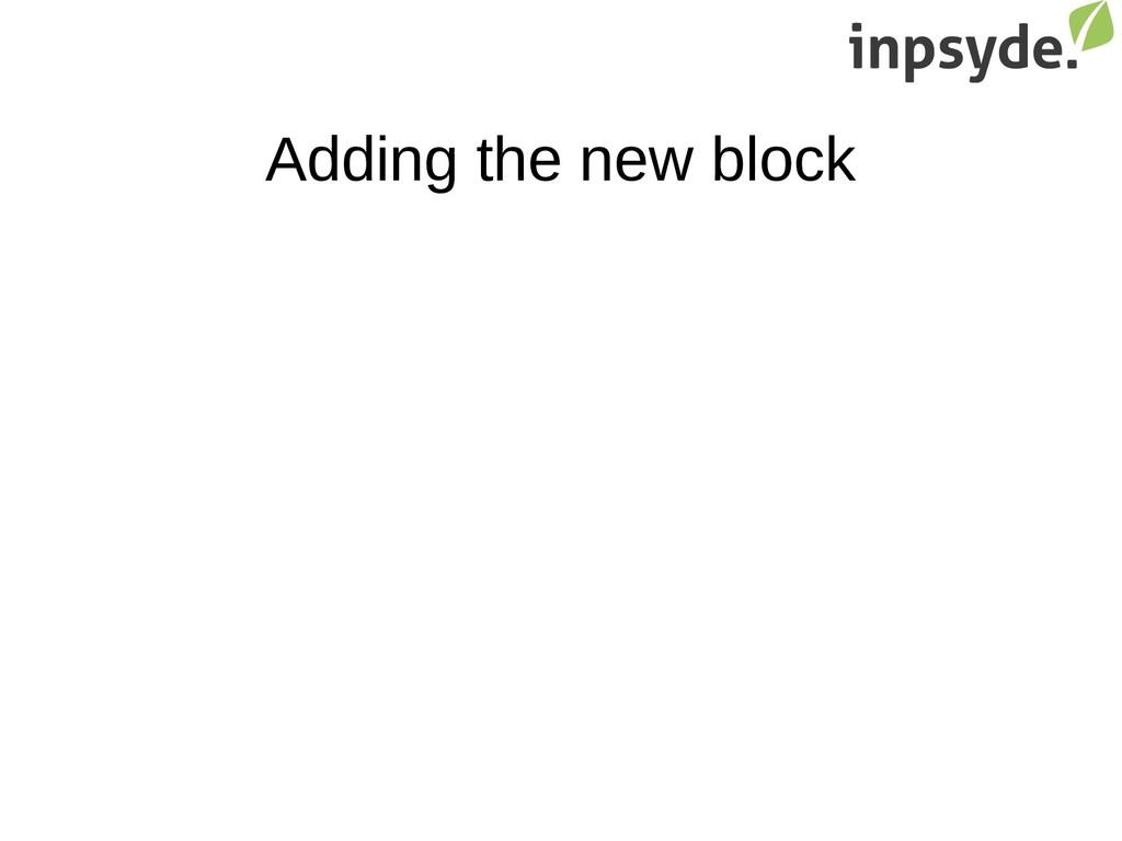 Adding the new block