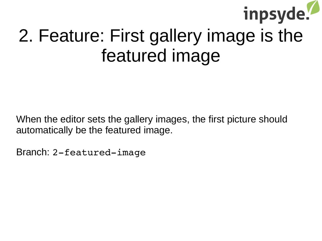 2. Feature: First gallery image is the featured...