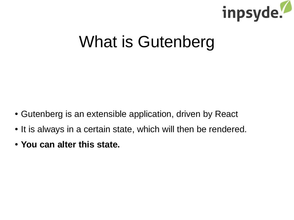 What is Gutenberg ● Gutenberg is an extensible ...