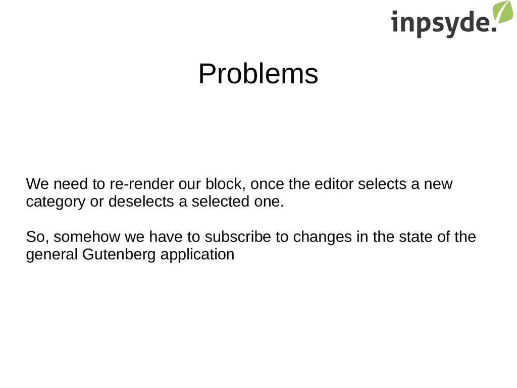 Problems We need to re-render our block, once t...