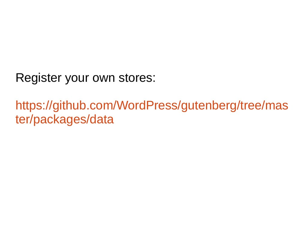 Register your own stores: https://github.com/Wo...
