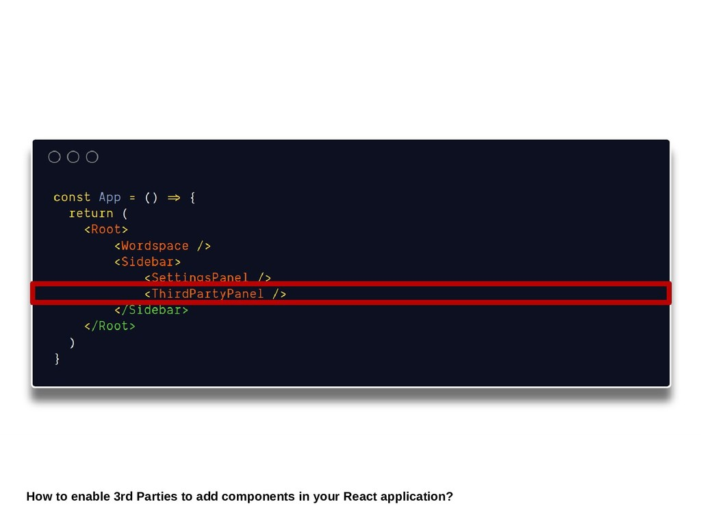 How to enable 3rd Parties to add components in ...