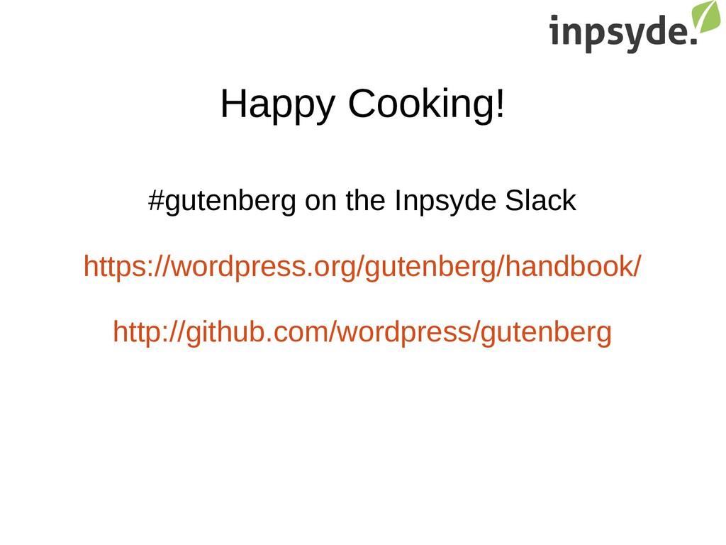 Happy Cooking! #gutenberg on the Inpsyde Slack ...