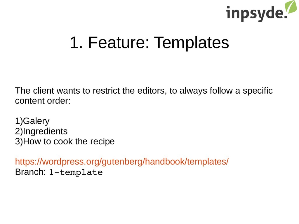 1. Feature: Templates The client wants to restr...