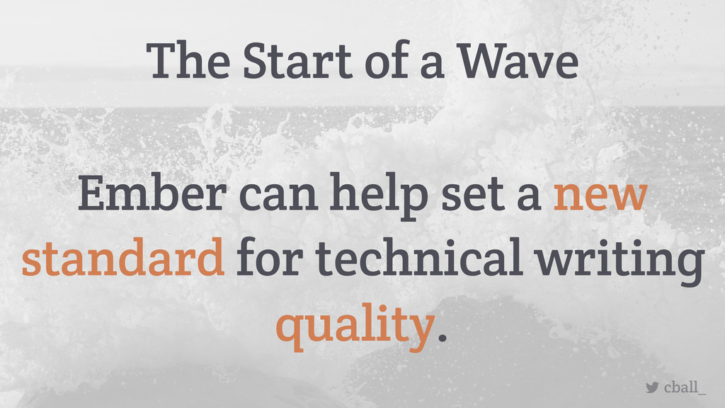 The Start of a Wave cball_ Ember can help set a...