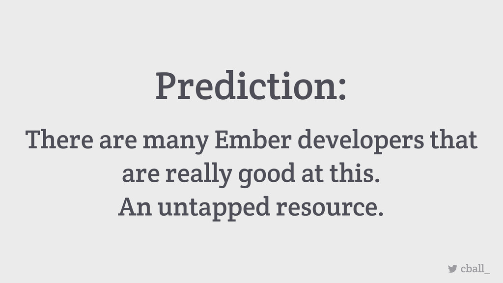 Prediction: There are many Ember developers tha...