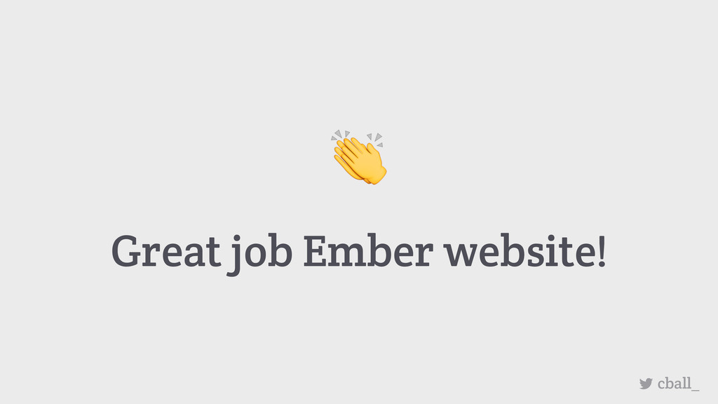 Great job Ember website! cball_