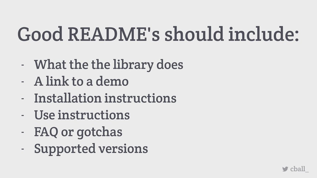 Good README's should include: cball_ - What the...