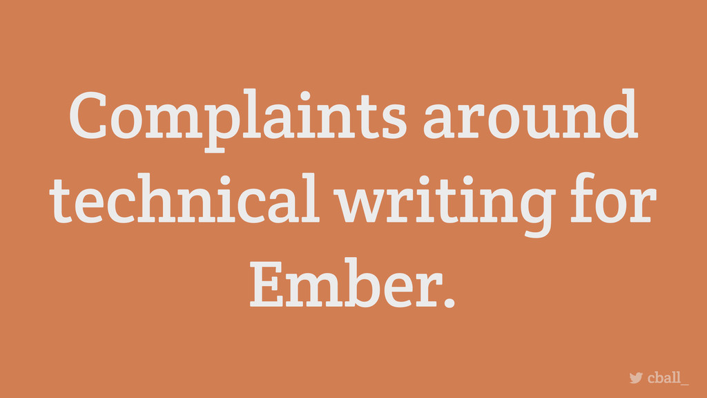 Complaints around technical writing for Ember. ...