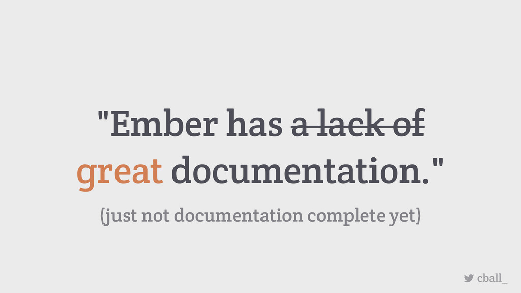 "(just not documentation complete yet) ""Ember ha..."