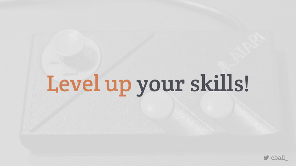 Level up your skills! cball_