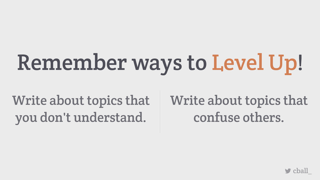Remember ways to Level Up! cball_ Write about t...